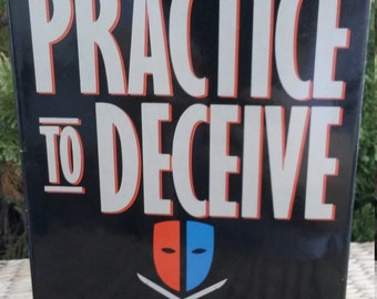 Practice to Deceive by Timothy Miller
