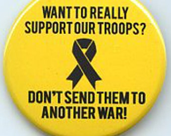 Support our Troops don't send them to another War button