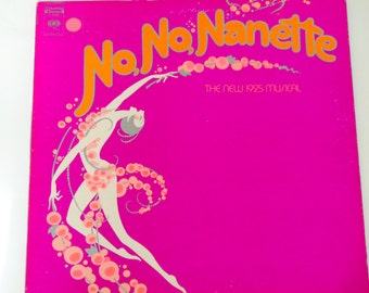 No No Nanette w/Photo Sheet - Original Cast Recording 1971 Broadway Revival - Columbia Masterworks 1971 - Vintage Vinyl LP Record Album