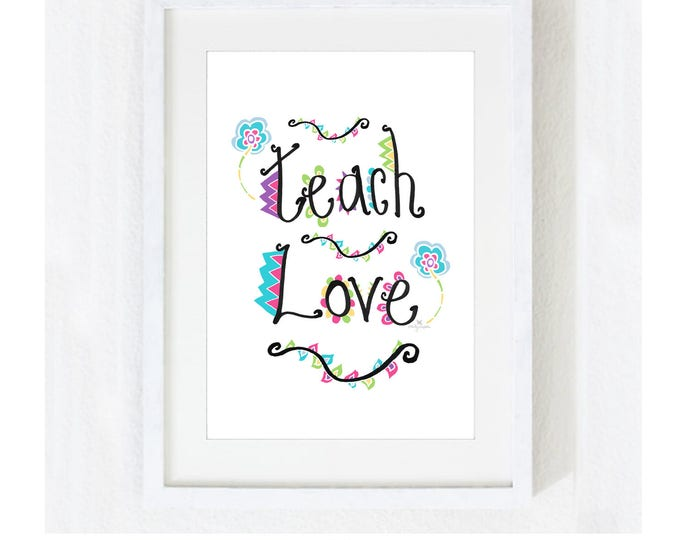 "Inspirational Quote ""Teach Love"" / Motivational Spiritual Yoga Meditation / Teacher School Classroom / Colorful Print at Home Artwork"