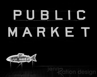 Public Market Seattle • Neon Sign • Seattle Art •Fish Market • Seattle Photo • Seattle Public Market • Black and White Photograph Print