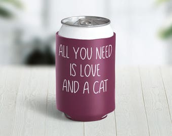 All You Need Is Love and a Cat // Choose Your Color // Custom Neoprene Can Hugger