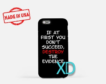 Destroy The Evidence iPhone Case, Funny iPhone Case, Destroy iPhone 8 Case, iPhone 6s Case, iPhone 7 Case, Phone Case, Safe Case, SE Case