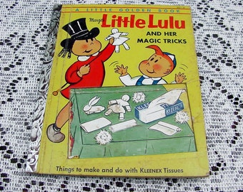 Little Lulu And Her Magic Tricks, A Little Golden Book, Copyright 1954 By Marjorie Henderson Buell, Featuring Kleenex Magic Tricks
