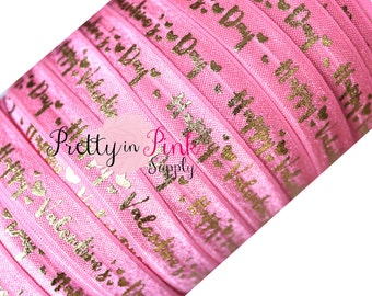 "Bubble Pink ""Happy Valentines day"" Gold Metallic Print -Fold Over Elastic- Foe-Elastic by the ..."