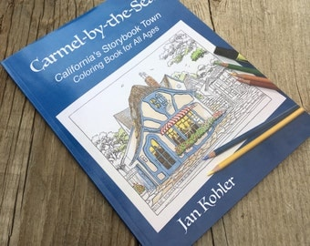 Carmel-by-the-Sea California's Storybook Town Coloring Book for All Ages Signed Book