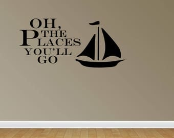 Wall Decal Oh The Places You'll Go With Sailboats Nursery Wall Decals Vinyl Wall Art Stickers Decals Vinyl Lettering (PC325)