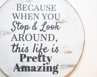 Life is Amazing Round Wood Sign - Home Rustic Wall Decor