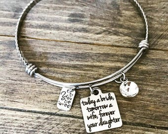 Today a Bride, Tomorrow a Wife, Forever Your Daughter -  Rhinestone Charm Bangle Bracelet - Wedding Mother of the Bride Gift