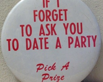 Tupperware Rare pin back button pinback vintage 1970s party host If 'I Forget To Ask You To Date a Party Pick a Prize'