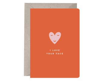 Greeting Card – I Love Your Face. Love Card. Friendship Card. Recycled. Valentines Day Card. Anniversary Card.