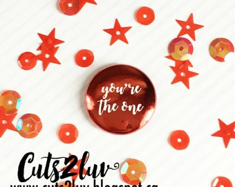 "Red 1 ""You're the one metal badge"