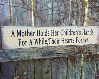 """DISCOUNTED PRICING Vintage Large 6x30"""" A Mother Holds Her Children's Hands For A While, Their Hearts Forevr Ready to hang Love Inspiration"""