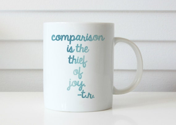 Comparison is the thief of joy mug coffee mug inspirational mug theodore roosevelt quote quote mug coffee cup etsy shop mug