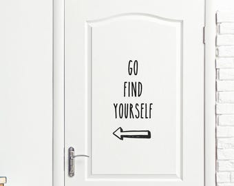 Door decal -Go Find yourself-   Vinyl sticker, wall decal