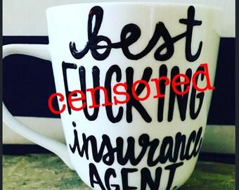 Mature Best f*cking insurance agent- insurance agency- insurance agent gift- coffee mug- life insurance- health insurance- agency- gifts