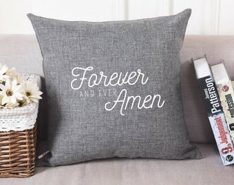 Forever And Ever Amen | Pillow Cover