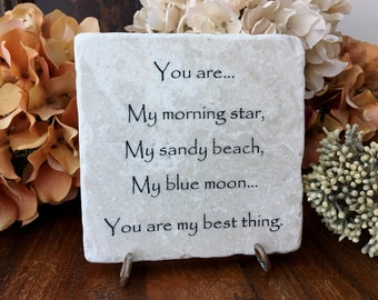 You are my best thing...  Gift of friendship and love, quote on plaque for birthdays, sons, daughters, best friend gifts etc.