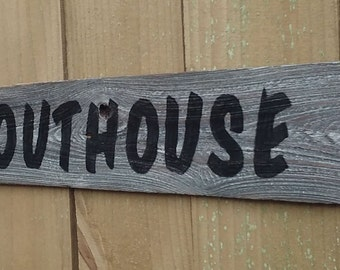 Rustic Wooden OUTHOUSE Sign,  23 inches by 4 inches, Bathroom, Made from reclaimed wood fencing. J