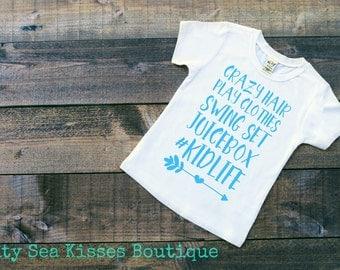 Crazy Hair- Play Clothes- Swing Set- Juicebox- #Kidlife T-Shirt- Hashtag Kids Shirt