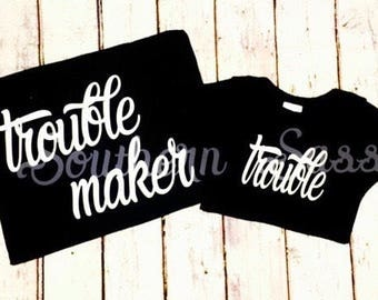 Trouble Maker and Trouble //  r and Son matching shirts // Mother and daughter matching shirts // Mothers Day Gift from kids // Mom Gifts
