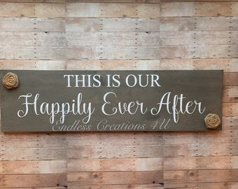 This is our happily ever after wood sign/ happily ever after/ wood sign/ ready to ship