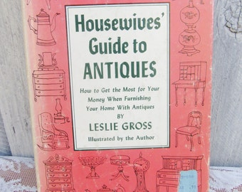 "Antique Reference Guide, ""Housewives Guide to Antiques"", 1950s How to guide, Leslie Gross, Retro Guide to Antiques, Kitschy housewife gift"