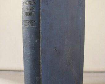 Antique book A People's Life of Christ J Paterson Smyth HB 1929 vintage book blue Hardback christian teachings holy scriptures 70