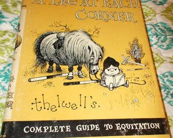 Thelwell's Complete Guide to Equitation A Leg At Each Corner 1963
