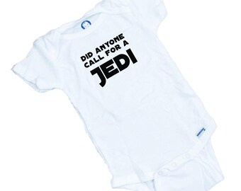 Did anyone call for a JEDI  Funny Starwars onesie or Tee Shirt