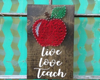 Apple String Art, Teacher Appreciation Sign, Live Love Teach Sign, Classroom Decor, Back to School Gift, Teacher Gift, Classroom Apple Sign