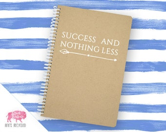 Spiral Notebook   Spiral Journal Planner   Journal   100% Recycled   Success Nothing Less   BB042LG