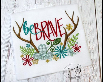 Girls Embroidered Shirt, Be Brave Deer Antler Shirt, Be Brave, Floral Antler Shirt, Embroidered Applique Shirt or Bodysuit