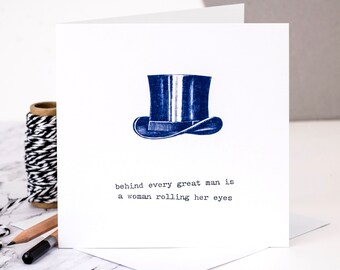 Funny Birthday Card For Dads; 'behind every great man is a woman rolling her eyes'; GC070