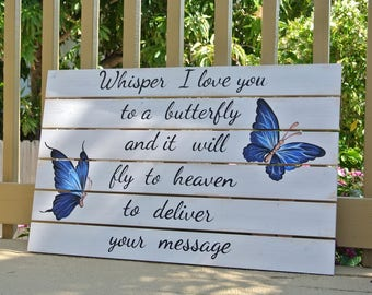 Whisper I love You To A Butterfly Wooden Sign, Housewarming gift, Unique Birthday Gift Idea