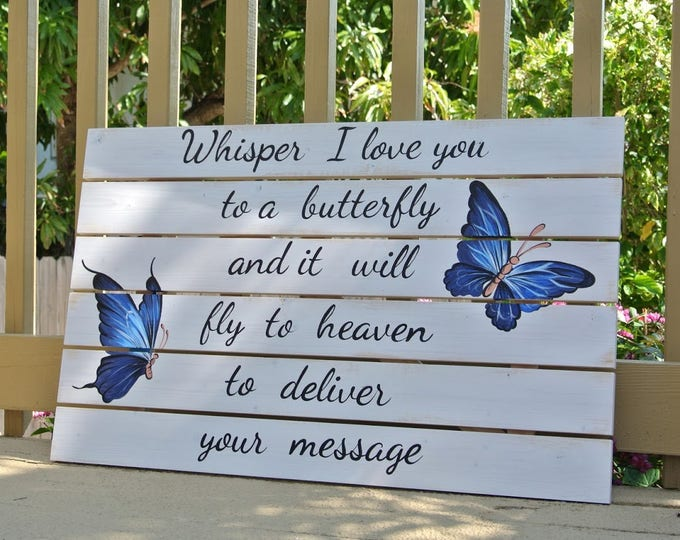 Whisper I love You To A Butterfly Wooden Sign, Housewarming gift, Unique Birthday Gift Idea, Butterfly House Decor