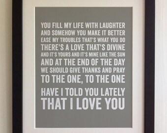 FRAMED Lyrics Print - Van Morrison, Have I Told You Lately - 20 Colours options, Black/White Frame, Wedding, Anniversary, Valentines