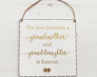 Grandmother gift ~ Mothers day gift ~ gift for Grandma ~ gift for nan ~ Granddaughter plaque ~ Granddaughter Gift ~ Grandmother Birthday
