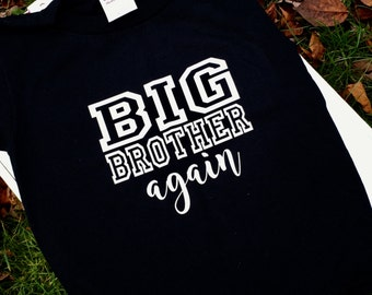 Big Brother Again T-shirt | Big Brother shirt | Big Brother | Sibling shirt | Baby announcement shirt | Brother again | New Baby