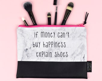 If Money Can't Buy Happiness Explain Shoes Marble and Faux Leather Pouch