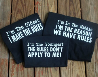 Set of 3*** Sibling Shirts -Oldest -Middle - Rules Don't Apply - Sibling shirt set -Big sister - little Brother - Big Brother - Little Sis