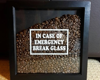 Handmade Box Frame 'In Case Of Emergency Break Glass' Coffee Beans