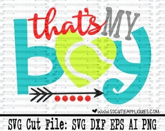 Tennis Mom SVG, Cut file, Thats my boy svg, team spirit svg, Tennis mom svg, tennis sister, Tennis cut file, socuteappliques, svg Sayings