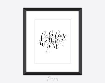 Fabulous working girl print, fabulous working girl art print, hand lettered, printable, calligraphy, 8x10