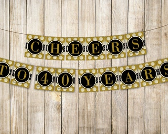 Digital CHEERS TO 40 YEARS Birthday Banner, Men Women Retirement Bunting, Forty 40th Birthday, Printable Gold Party Decor, Instant Download