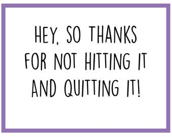 Hitting It And Quitting It - Love Card