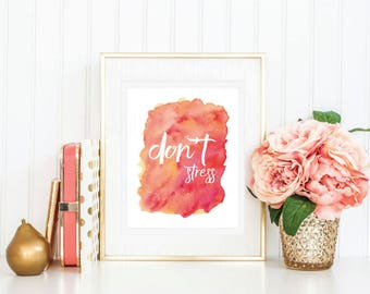 Printable Quote Typographic Printable Wall Sign Coral Peach Wall Poster Digital Download Don't Stress Inspirational Quote Watercolor Boho