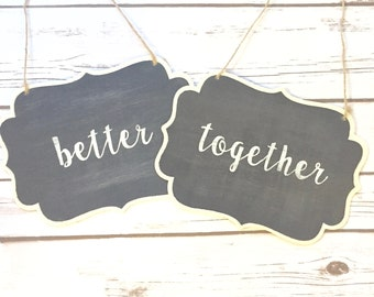 Better AND Together Wedding Chair Signs / Better Together Photo Prop / Chalkboard Calligraphy