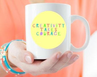 Creativity Takes Courage Mug