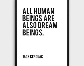 Literature Poster   All human beings are also dream beings, Jack Kerouac, On the Road, Literary Quote, Inspiration Quote,Life Quote,Literary